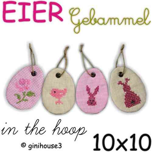 EIER - Gebammel ❣ OSTEREIER in the hoop 10x10