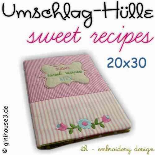 UMSCHLAG-HÜLLE *sweet recipes* Stickdatei 20x30 ITH