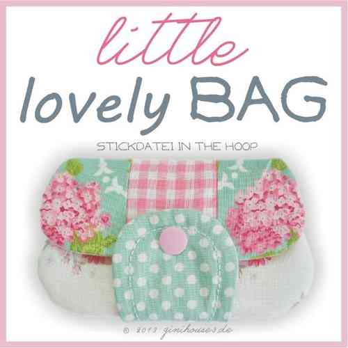 little LOVELY bag ITH Stickdatei 13x18 und 14x20